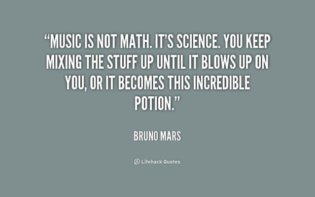 quote-Bruno-Mars-music-is-not-math-its-science-you-166553